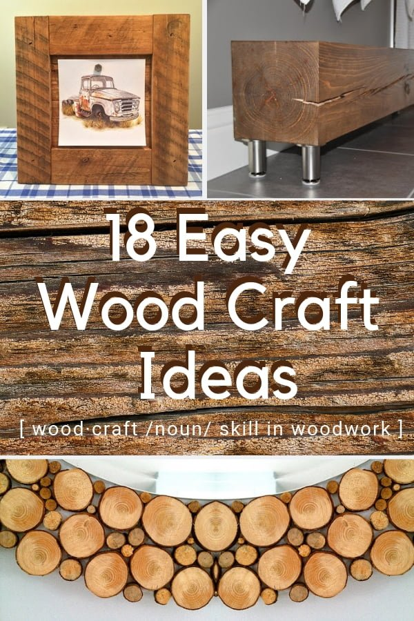 Woodcrafting and woodworking projects are among the top DIY home decor projects. Here are 18 easy wood craft ideas for you to try. Save this for later! #homedecor #DIY #woodworking