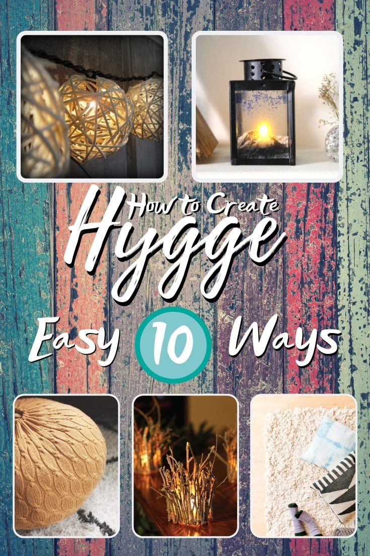 Hygge - the Scandinavian cozy and warm way of living and home decor. Here's how to create it in 10 easy DIY ways. Great list! #homedecor #DIY