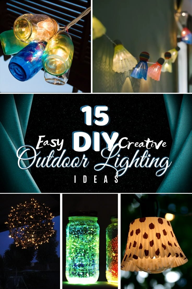 Looking to create some amazing lighting outdoors in your backyard or patio? Here's an amazing list of 15 easy and creative DIY outdoor lighting ideas! #homedecor #DIY