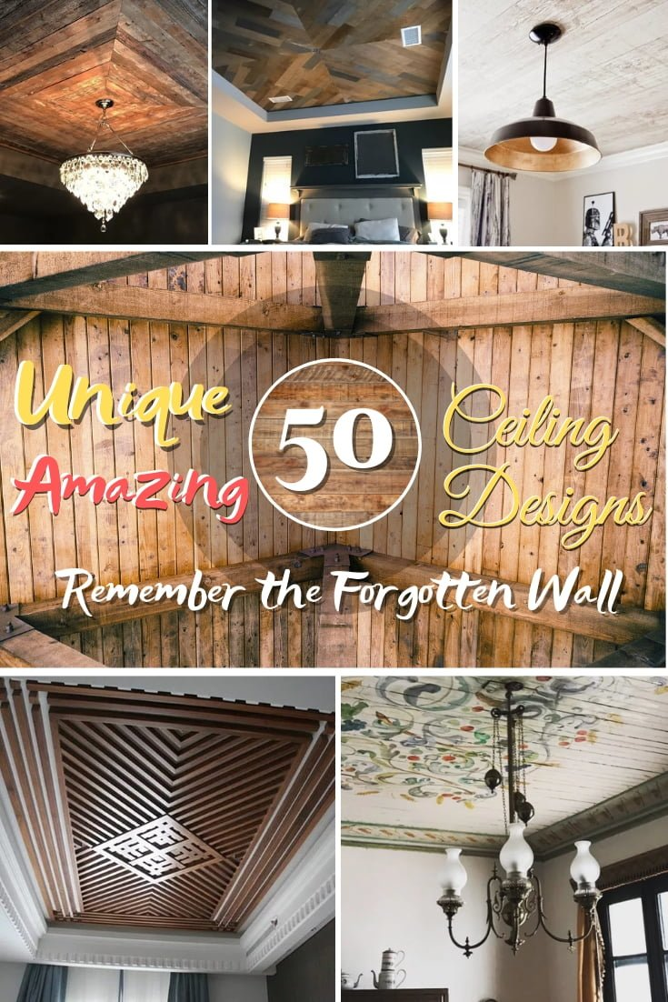 Remember the forgotten wall - the ceiling? Here are 50 unique designs for great inspiration! #homedecor