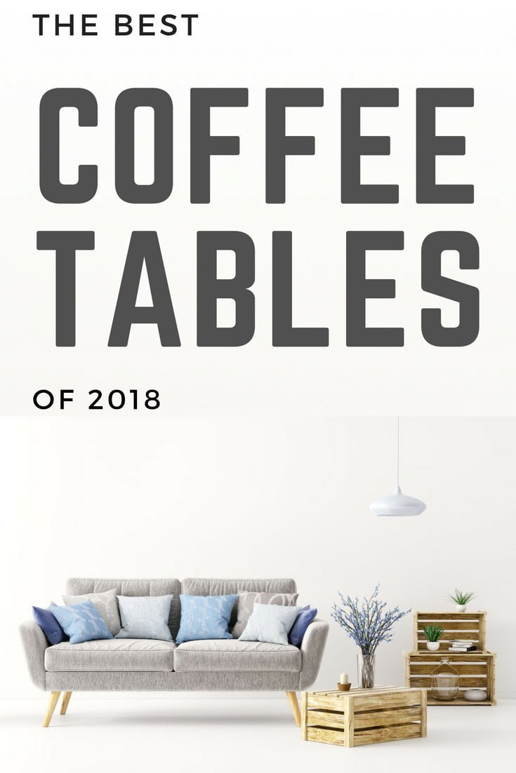 Best Coffee Tables in 2018 - the Ultimate Buyer's Guide #homedecor