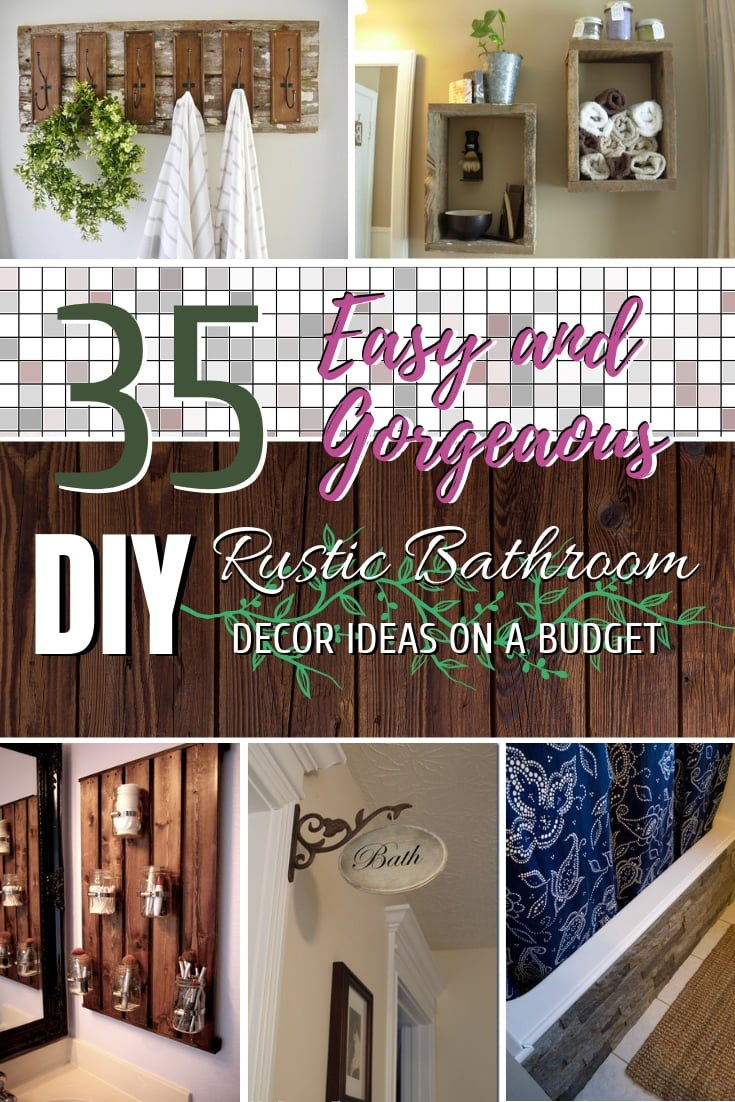Who doesn't like a little rustic in the bathroom? Here are 35 easy and gorgeous DIY rustic bathroom decor ideas on a budget! #homedecor #DIY #rustic #bathroomdecor