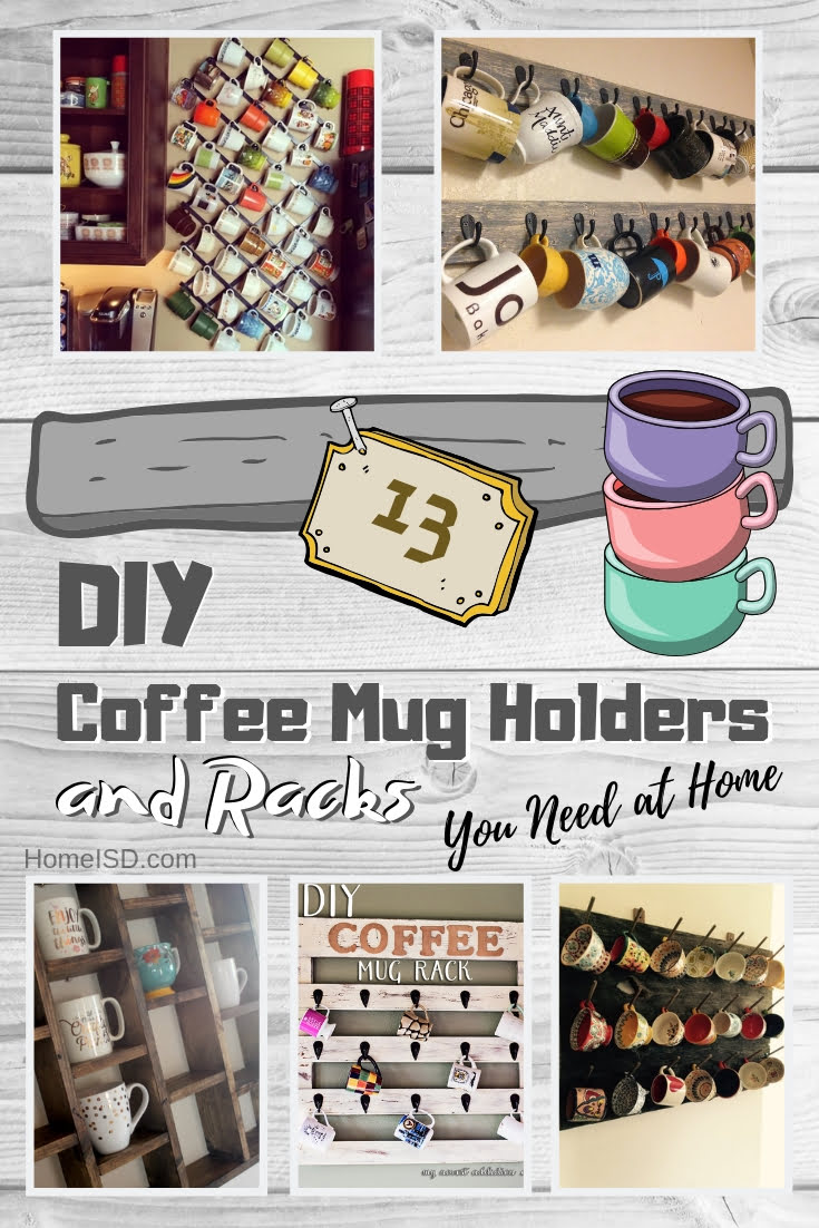 Organize your mugs in a unique way by building a DIY mug holder or rack. Here are 13 easy project ideas. Great list worth saving! #homedecor #DIY #organize