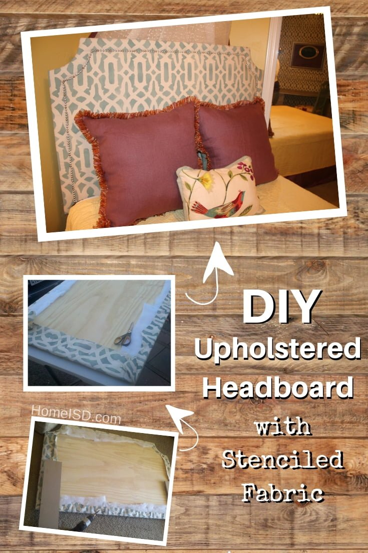 DIY Upholstered Headboard with Stenciled Fabric - great project idea! Check out other DIY headboard tutorials on this list as well!