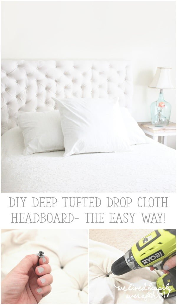 DIY Deep Tufted Drop Cloth Headboard- the easy way! | We Lived Happily Ever After #diy #homedecor #bedroomdecor