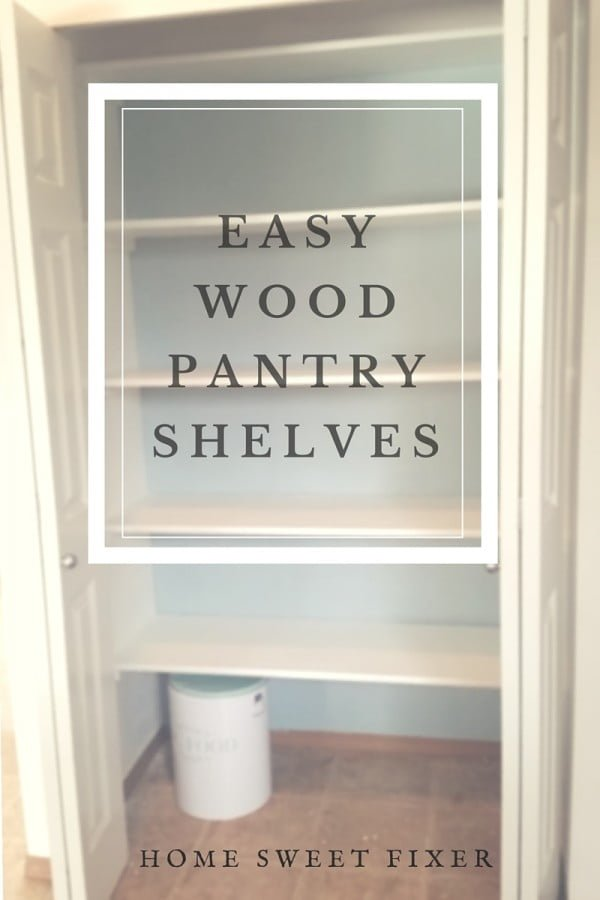 EASY DIY WOOD PANTRY SHELVES