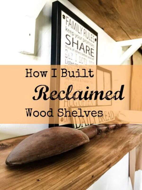 How I built reclaimed wood shelves #DIY #reclaimedwood #rustic #homedecor #farmhouse