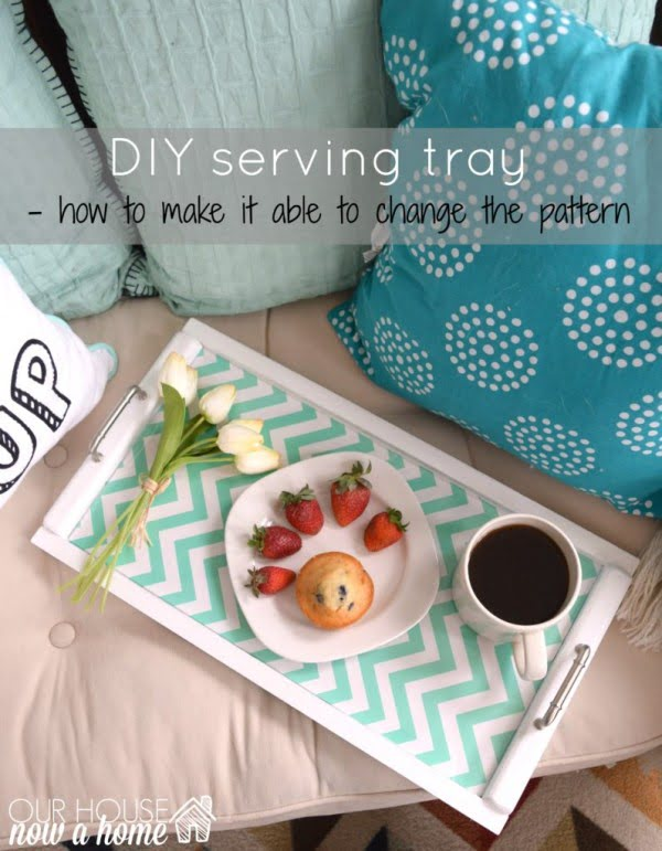 DIY serving tray, interchangeable backing • Our House Now a Home