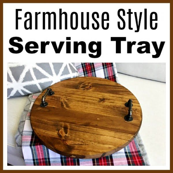 DIY Farmhouse Style Serving Tray- A Cultivated Nest