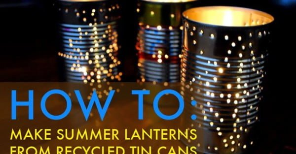 HOW TO: Recycle a Tin Can Into a Gorgeous Outdoor Lantern for Summer Parties #DIY #homedecor #tincan #crafts #repurpose #upcycle