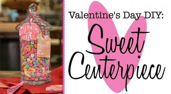 Valentine's Day DIY: Make This Sweet Centerpiece