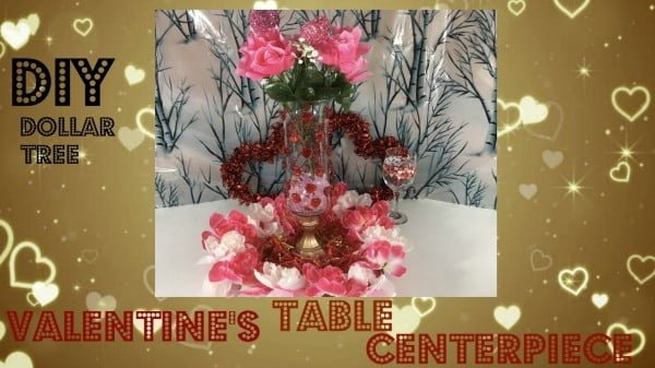 💗💗 DIY DOLLAR TREE VALENTINE'S TABLE CENTERPIECE 💗💗