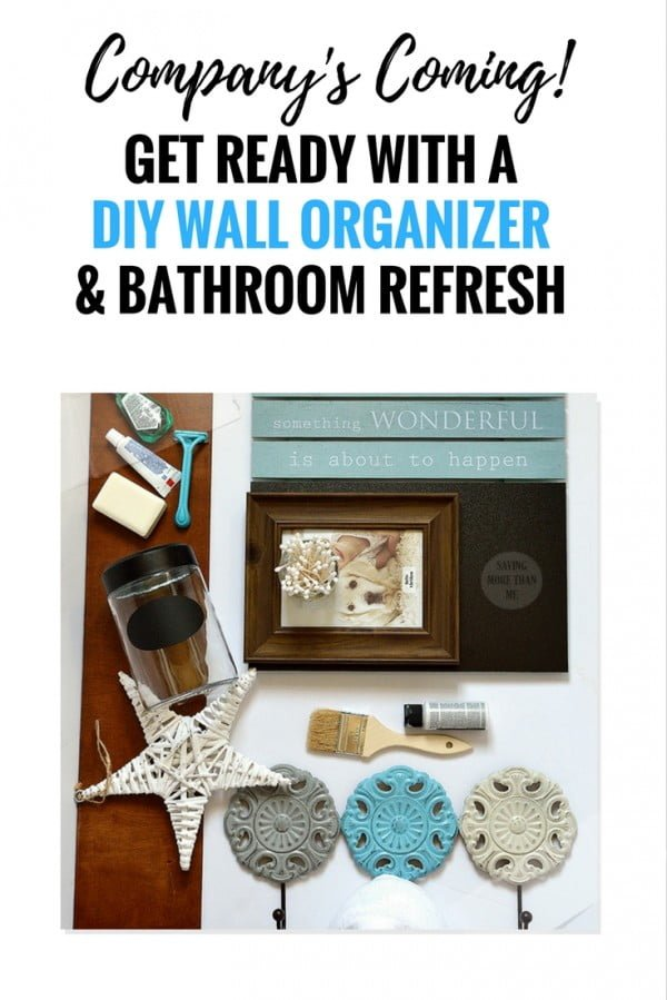 Company's Coming! Get Ready With A DIY Wall Organizer #DIY #organize #storage #homedecor