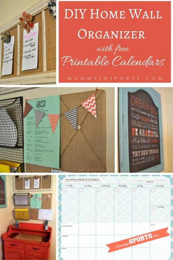 DIY Home Wall Organizer with Printable Calendars #DIY #organize #storage #homedecor
