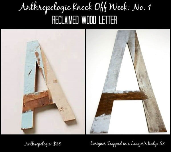 Reclaimed Wood Letter: Athropologie Knock Off Week    working