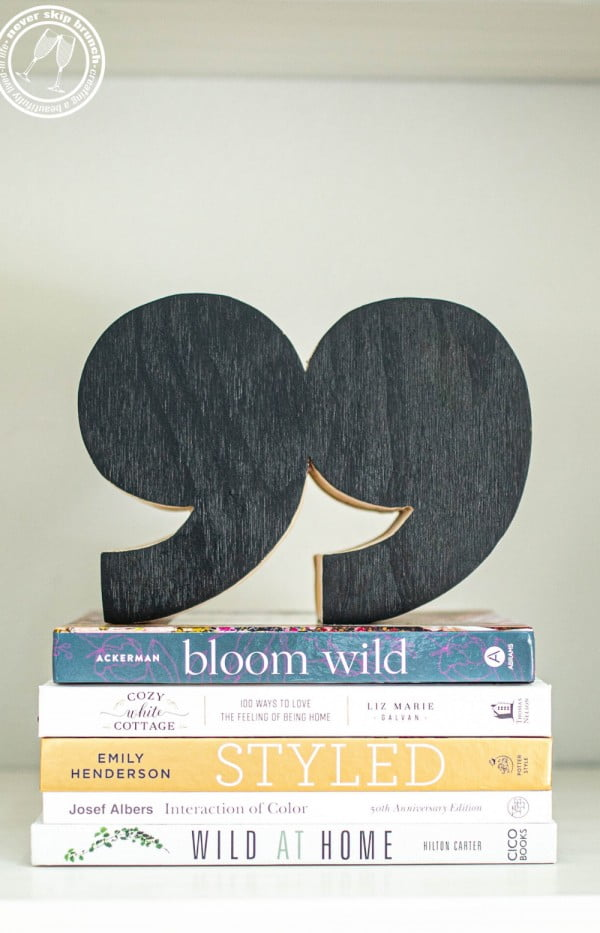 quote mark diy bookends + how to make an easy peel template for cutting wood » NEVER SKIP BRUNCH